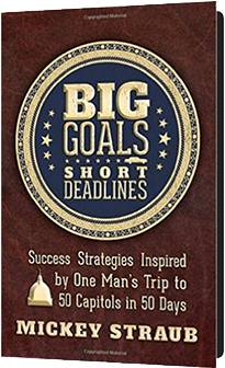 Big Goals, Short Deadlines by Mickey Straub